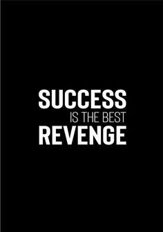 Success is the Best Revenge motivationssprüche Body Quotes, New Quotes, Motivational Quotes, Life Quotes, Inspirational Quotes, Success Poster, Success Quotes, Good Motivation, Study Motivation