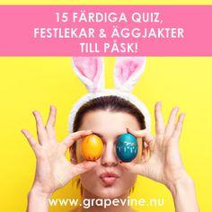 grapevine.nu har 15 färdiga festlekar och äggjakter till påskfirandet!  #äggjakt #påsk #festlekar #påskpynt #fest