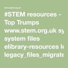 #STEM resources - Top Trumps www.stem.org.uk system files elibrary-resources legacy_files_migrated 4320-Top%20trumps.pdf Top Trumps, Stem Careers, Cross Curricular, Curriculum, Accounting, Pdf, Activities, How To Plan, Resume