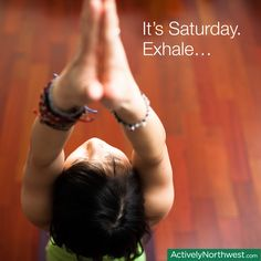 You can breathe. It's the weekend. #quote #yoga #inspiration