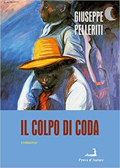 Il colpo di cosa, Giuseppe Pelleriti.