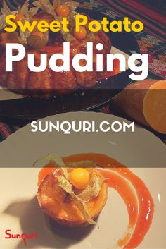 Looking for an exotic and delicious dessert? Try our exclusive recipe: Sweet Potato (Peruvian Camote) Pudding.