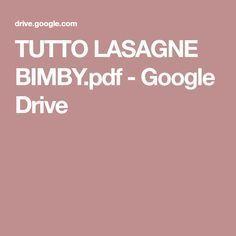 TUTTO LASAGNE BIMBY.pdf - Google Drive