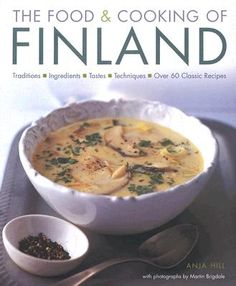 Food+From+Finland | The Food & Cooking of Finland by Anja Hill, Martin Brigdale - Reviews ...