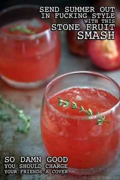 STONE FRUIT SMASH: There's nothing wrong with a cold beer on a hot day but sometimes you've got to change shit up. Don't let summer slip by without sipping on this.