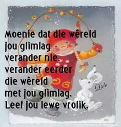 Glimlag... Good Morning Messages, Good Morning Quotes, Cute Quotes, Funny Quotes, Fake People Quotes, Afrikaanse Quotes, Special Quotes, Day Wishes, Wise Words