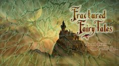 Fractured Fairy Tales: - It's not always happily ever after in life. life is messy.
