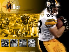 Heath Miller love love love and adore Heath!!!
