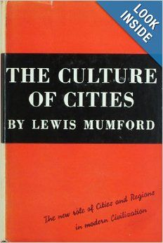 The culture of cities - Lewis Mumford