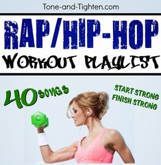 Rap / Hip-Hop Workout Playlist! 40 high-energy tracks to start strong and keep you going. #workout #playlist from Tone-and-Tighten.com
