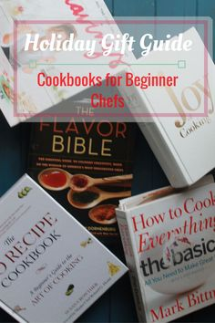 Cookbooks for Beginners. Holiday Gift Guide. The best cookbooks for that new chef in your life.