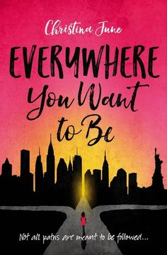 It's Live!! Cover Reveal: Everywhere You Want To Be by Christina June - The Official YABC Blog