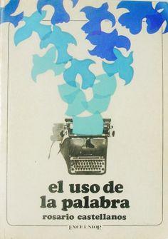 El uso de la palabra - Rosario Castellanos