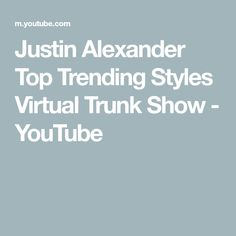 Justin Alexander Top Trending Styles Virtual Trunk Show - YouTube Top Trending, Trunks, Youtube, Fashion Trends, Tops, Style, Drift Wood, Swag, Tree Trunks