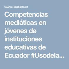 Competencias mediáticas en jóvenes de instituciones educativas de Ecuador #UsodelasticsUTPL