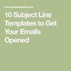 10 Subject Line Templates to Get Your Emails Opened