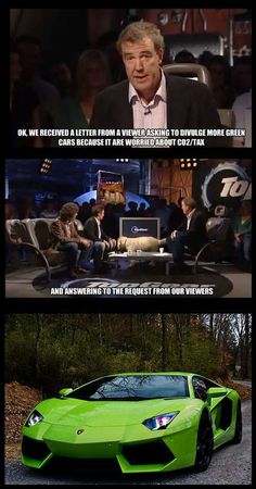 Green cars... lol. I love Top Gear.