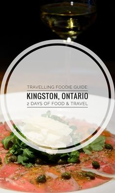 Travel Guide to Kingston, Ontario: 2 day trip with best things to do, restaurants and accommodation: Kingston Trolley Tours, Pan Chancho, Chez Piggy & more. Canadian Cuisine, Canadian Food, Food Places, Places To Eat, 2 Days Trip, Kingston Ontario, Canada Travel, Foodie Travel, Travel Around The World