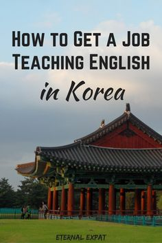 How to get a job teaching English in Korea and if it's the right job for you | Eternal Expat