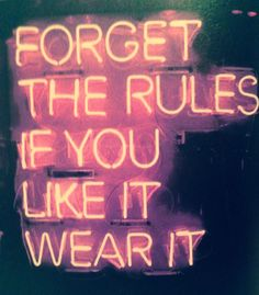 forget the rules - in neon!
