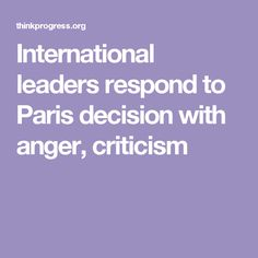 International leaders respond to Paris decision with anger, criticism