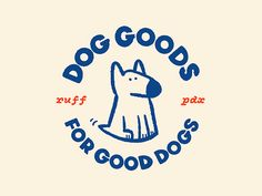 Dog Goods for Good Dogs by Matthew Goshman
