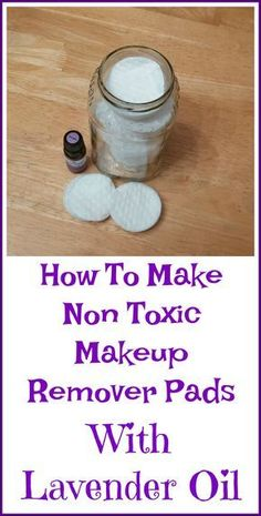 Easy non toxic recipe for makeup remover pads with lavender essential oil.