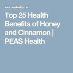 Top 25 Health Benefits of Honey and Cinnamon | PEAS Health