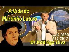 A VIDA DE MARTINHO LUTERO E OS 500 ANOS DA REFORMA COM DR.RODRIGO SILVA - YouTube