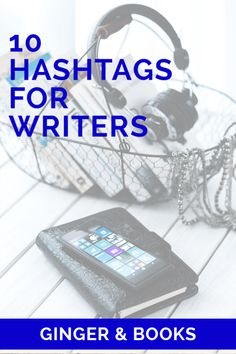 10 Hashtags for Writers on Twitter