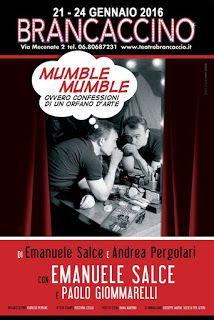 TG Musical e Teatro in Italia: MUMBLE MUMBLE ovvero CONFESSIONI DI UN ORFANO D'AR...