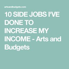 10 SIDE JOBS I'VE DONE TO INCREASE MY INCOME - Arts and Budgets