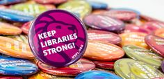 """Awesome NYPL """"Keep Libraries Strong!"""" buttons!"""