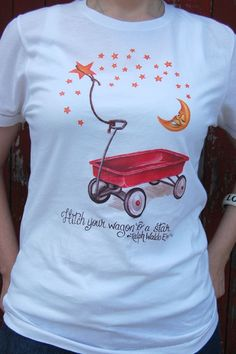 Hitch Your Wagon to a Star shirt by Lesson 101!