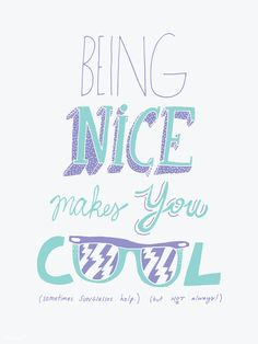 being nice makes you cool