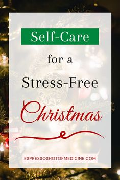Holiday stress can ruin the Christmas season. Espresso Shot of Medicine gives you simple key self-care tips and tricks to help you survive Christmas and have a joyful stress-free holiday season! #holiday #holidays #holidayselfcare #selfcareatchristmas #selfcare #stress #christmasstress