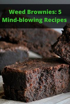 5 Weed Brownie Recipes That Will Blow Your Mind