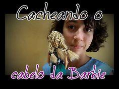 Cacheando o cabelo da Barbie