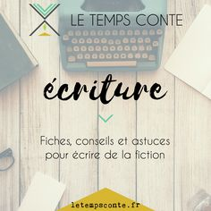 """Fiches, conseils et astuces pour écrire de la fiction : tag """"écriture""""!"""