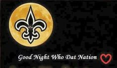 Good Night Who Dat Nation ♡