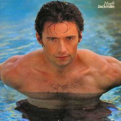 The very sexy Hugh Jackman.  Google Image Result for http://wetmen.provocateuse.com/images/photos/hugh_jackman_03.jpg