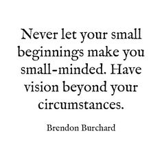 No matter how small you start start something that matters. Join me for more #motivation and #quotes for living #thechargedlife at Brendon.com