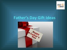 Best #BuyFather'sDay Gifts 2017 - #Salebhai