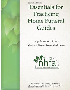 Essentials for Practicing Home Funeral Guides by Lee Webster