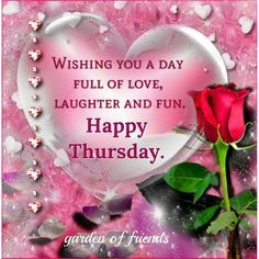Wishing you a day full of love, laughter and fun. Happy Thursday thursday thursday quotes happy thursday thursday quotes and sayings thursday quote images Thursday Morning Quotes, Good Morning Happy Thursday, Happy Thursday Quotes, Morning Greetings Quotes, Morning Messages, Good Morning Quotes, Happy Weekend, Happy Wednesday, Happy Thursday Pictures