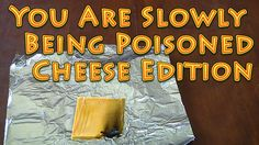 You Are Slowly Being Poisoned Cheese Edition - Burning Imitation Cheese ...