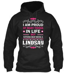 Proud Of Being A Lindsay ! Black Sweatshirt Front