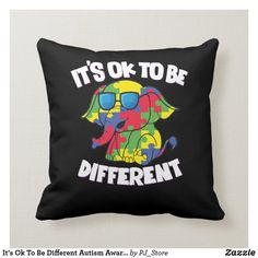 It's Ok To Be Different Autism Awareness Elephant Throw Pillow Elephant Throw Pillow, Elephant Shirt, Elephant Gifts, Throw Pillows, Babe Cave, Its Ok, Autism Awareness, Custom Pillows, House Colors