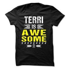 TERRI is Awesome - #teacher gift #gift table. THE BEST => https://www.sunfrog.com/Names/TERRI-is-Awesome.html?68278