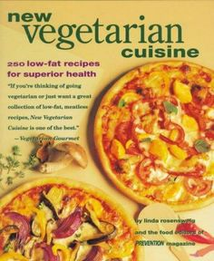 New Vegetarian Cuisine: 250 Low-Fat Recipes for Superior Health                                                                                                                                                     More